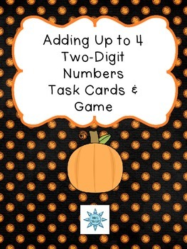 Adding Up to 4 Two-Digit Numbers Task Cards & Game (FALL)