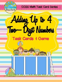 Adding Up to 4 Two-Digit Numbers Task Cards & Game (Summer)