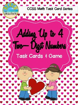 Adding Up to 4 Two-Digit Numbers Task Cards & Game (Valentine's Day)
