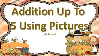 Adding Up to 5 with Pictures Task Cards -- CCSS ((Thanksgi