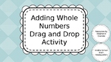 Adding Whole Numbers Drag and Drop Digital Activity