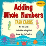 Adding Whole Numbers Task Cards