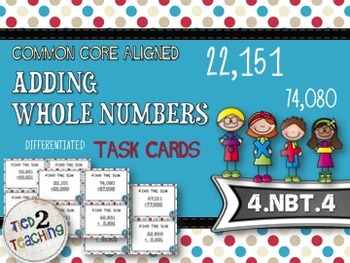 Adding Whole Numbers Task Cards - 28 Common Core Aligned M