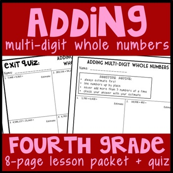 Adding Multi-Digit Whole Numbers, 4th Grade 8-Page Lesson Packet & Quiz, 4.NBT.4