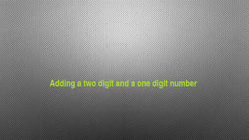 Adding a Two Digit with a One Digit Number