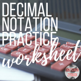 Decimal Notation Practice (Decimal Form, Fraction Form, Mo