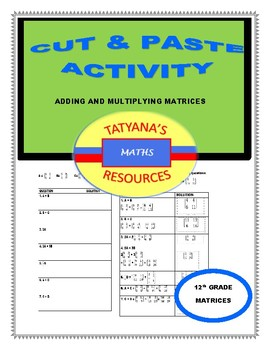 Adding and Multiplying Matrices Cut & Paste Activity