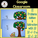 Adding and Subtracting 10 { Google Classroom } Distance Le