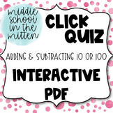 Adding and Subtracting 10 and 100 Interactive PDF