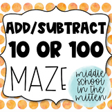 Adding and Subtracting 10 or 100 Maze