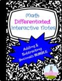Adding & Subtracting Decimals Differentiated Notes BUNDLE