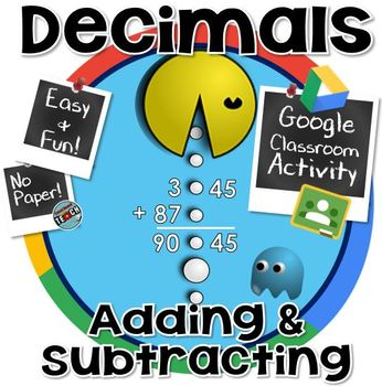 Adding and Subtracting Decimals GOOGLE CLASSROOM