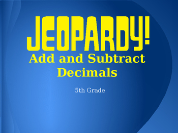 Adding and Subtracting Decimals Jeopardy