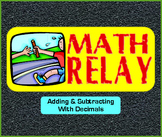Adding and Subtracting Decimals -- Relay Game