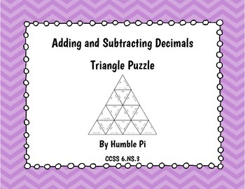 Adding and Subtracting Decimals Triangle Puzzle- 6.NS.3