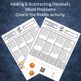 Adding and Subtracting Decimals Word Problems Create a Riddle Activity