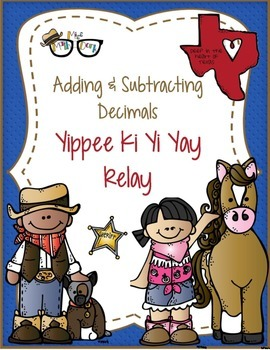 Adding and Subtracting Decimals: Yippee Ki Yi Yay Relay!