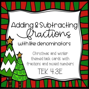 Adding and Subtracting Fraction (Like Denominators) Task Cards- Christmas Themed