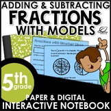 Adding and Subtracting Fractions with Models Interactive Notebook