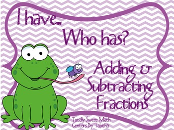 Adding and Subtracting Fractions 4.NF.3b I Have Who Has Game