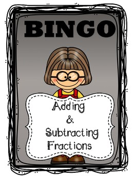 Adding and Subtracting Fractions BINGO GAME