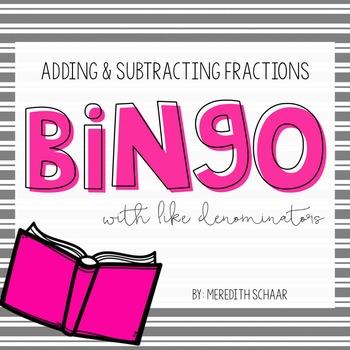 Adding and Subtracting Fractions BINGO (Like Denominators)
