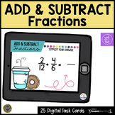 Adding and Subtracting Fractions Boom Cards | Distance Learning