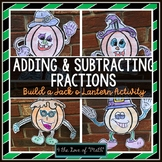 Adding and Subtracting Fractions Build a Jack O Lantern Activity
