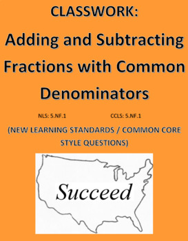Adding and Subtracting Fractions (Common Den) New Learning / Common Core Style 2
