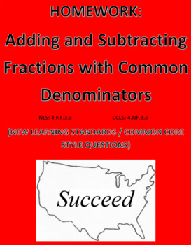 Adding and Subtracting Fractions (Common Denom): Common Core Styled Questions HW