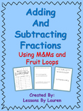 Adding and Subtracting Fractions M&Ms and Fruit Loops Activities