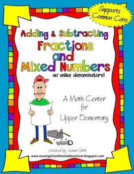 Adding and Subtracting Fractions & Mixed Numbers-A Math Center