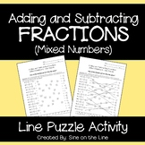 Adding and Subtracting Fractions (Mixed Numbers): Line Puzzle Activity