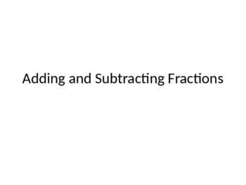 Adding and Subtracting Fractions PPT