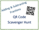 Adding and Subtracting Fractions QR Code Scavenger Hunt