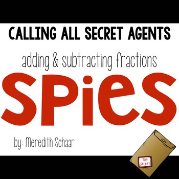 Adding and Subtracting Fractions SPIES [Differentiated Activity]