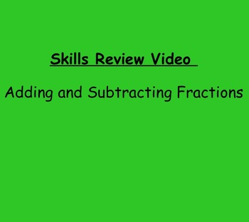 Basic Skills Video: Adding and Subtracting Fractions