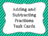 Adding and Subtracting Fractions Task Cards 5.3H and 5.3K