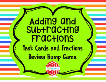 Adding and Subtracting Fractions Task Cards and Bump Game