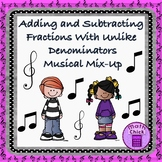Adding and Subtracting Fractions Unlike Denominators Musical Mix-Up TEKS 5.3H
