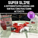 Adding and Subtracting Fractions with Unlike Denominators  Super Slime TEKS 5.3H