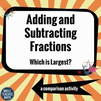 Adding and Subtracting Fractions - Which is Largest?