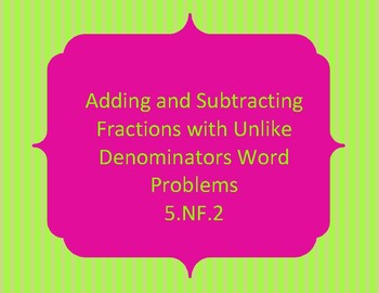 Adding and Subtracting Fractions Word Problems 5.NF.2