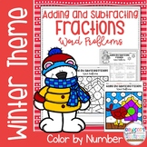 Adding and Subtracting Fractions Word Problems Color by Number-Winter Theme