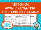 Adding and Subtracting Fractions and Decimals Lesson