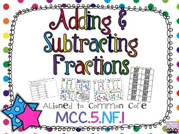 Adding and Subtracting Fractions and Mixed Numbers {Common Core Aligned}