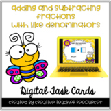 Adding and Subtracting Fractions with Like Denominators Digital Task Cards-