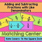 Adding and Subtracting Fractions with Like Denominators Center