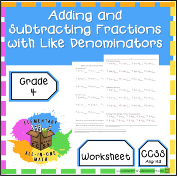 Adding and Subtracting Fractions with Like Denominators Worksheet (4.NF.3)