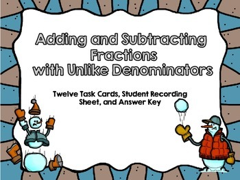 Adding and Subtracting Fractions with Unlike Denominators-12 Task Cards